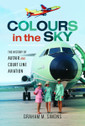 9781526725561 | Pen & Sword Aviation Books | Colours in the Sky - Graham Simons