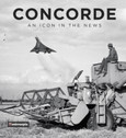 9780750989107 | The History Press Books | Concorde - An Icon In The News - Mirror Pix | is due: February 2019