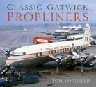 9780750989220 | The History Press Books | Classic Gatwick Propliners - Tom Singfield | is due: April 2019