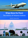 9780954889630 | Crecy Books | Wings Above The Planet -The History of Antonov Airlines - Andre Sovenko
