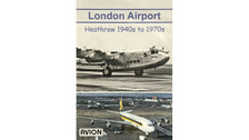 W087 | Avion DVD | London Airport - Heathrow 1940s to 70s (60 minutes)