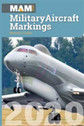 MAM20 | Crecy Books | MAM - Military Aircraft Markings 2020 - Howard J Curtis | is due: March 2020