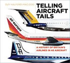 9780750970129 | The History Press Books | Telling Aircraft Tails by G H Macleod