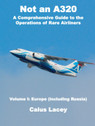 9781800494855   Caius Lacey   Not an A320 by Caius Lacey - a comprehensive guide to the operations of rare airliners