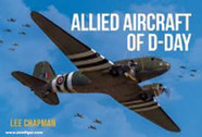 9781913870409 | Key Publishing | Allied Aircraft of D-Day by Lee Chapman