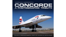 9780752493244 | The History Press Books | Concorde - A Photographic Tribute - Adrian Meredith