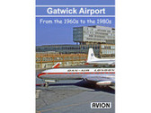 W071 Avion DVD Gatwick Airport - From the 1960s to the 1980s 56 Minutes