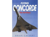 9781840373523 | Airlife Publishing Books | Flying Concorde, The Full Story By Brian Calvert