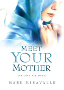 Meet Your Mother {Or Love Her More}  (epub)
