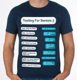 T SHIRT TEXTING FOR SENIORS SMALL SIZE
