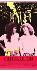 """old enough 1984 dvd watch a teen girl get influenced to do all kinds of bad things just hanging around another teen girl who is supposed to be """"cool""""."""