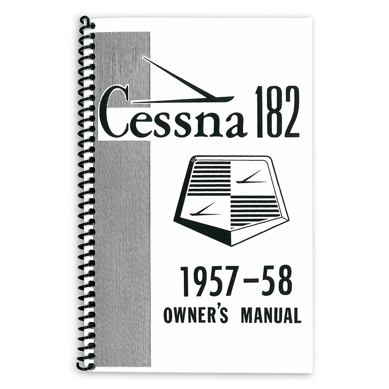 D139-13 CESSNA 182A OWNERS MANUAL 1957-58 - Univair Aircraft