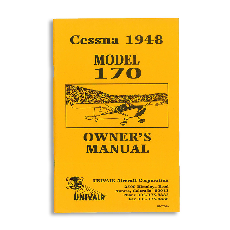 UD376-13 CESSNA 170 OWNERS MANUAL 1948 - Univair Aircraft Corporation