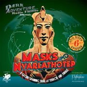 Masks of Nyarlathotep Radio Play - Deluxe 6-disc set with props