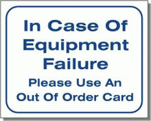 "L102 ""In case of equipment failure please use an out of order card"""