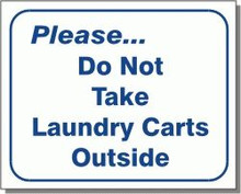 "L107 ""Please...do not take laundry carts outside"""