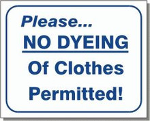 "L108 ""Please...no dyeing of clothes permitted!"""
