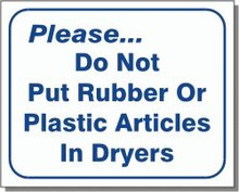 "L109 ""Please...do not put rubber or plastic articles in dryers"""