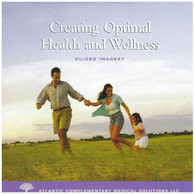 Creating Optimal Health and Wellness- Guided Imagery CD