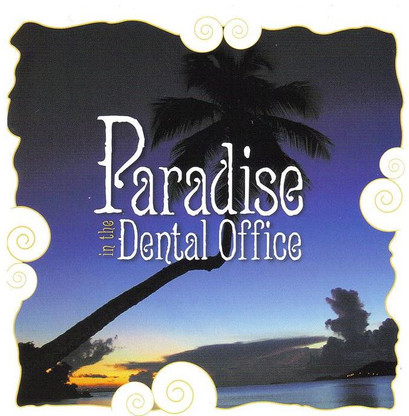 Paradise in The Dental Office- Del Hunter Morrill