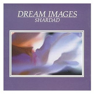 Dream Images CD by Shardad Rohani