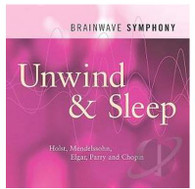 Unwind and Sleep- Relaxation CD to open your mind and close your eyes.