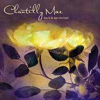 David & Dari Michael - Chantilly Mae CD