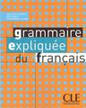 Grammaire expliquee du Francais - Niveau Intermediaire