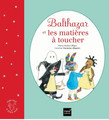 Balthazar et les matieres a toucher - Pedagogie Montessori