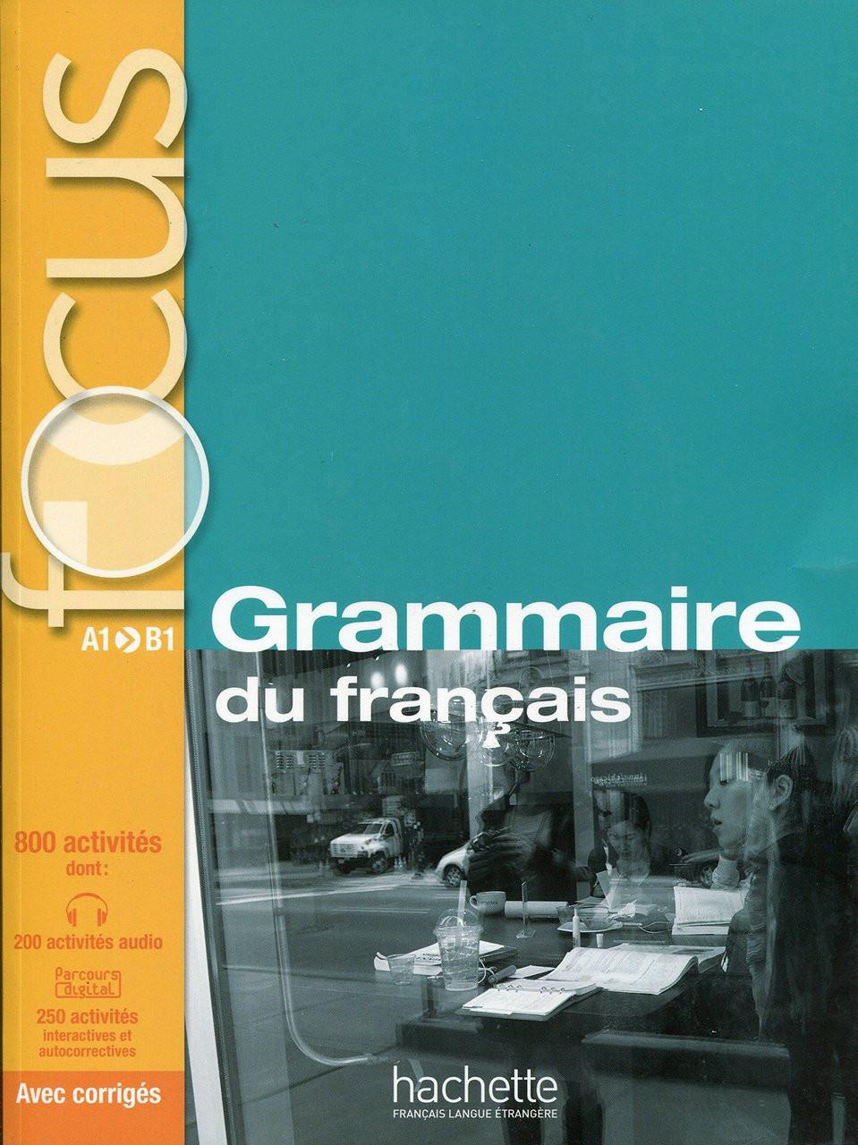 Grammaire Du Francais A1 B1 800 Activites With Corriges