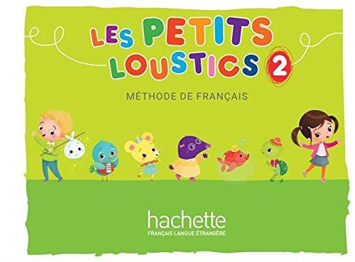 Les Petits Loustics 2 Methode De Francais Livre Eleve