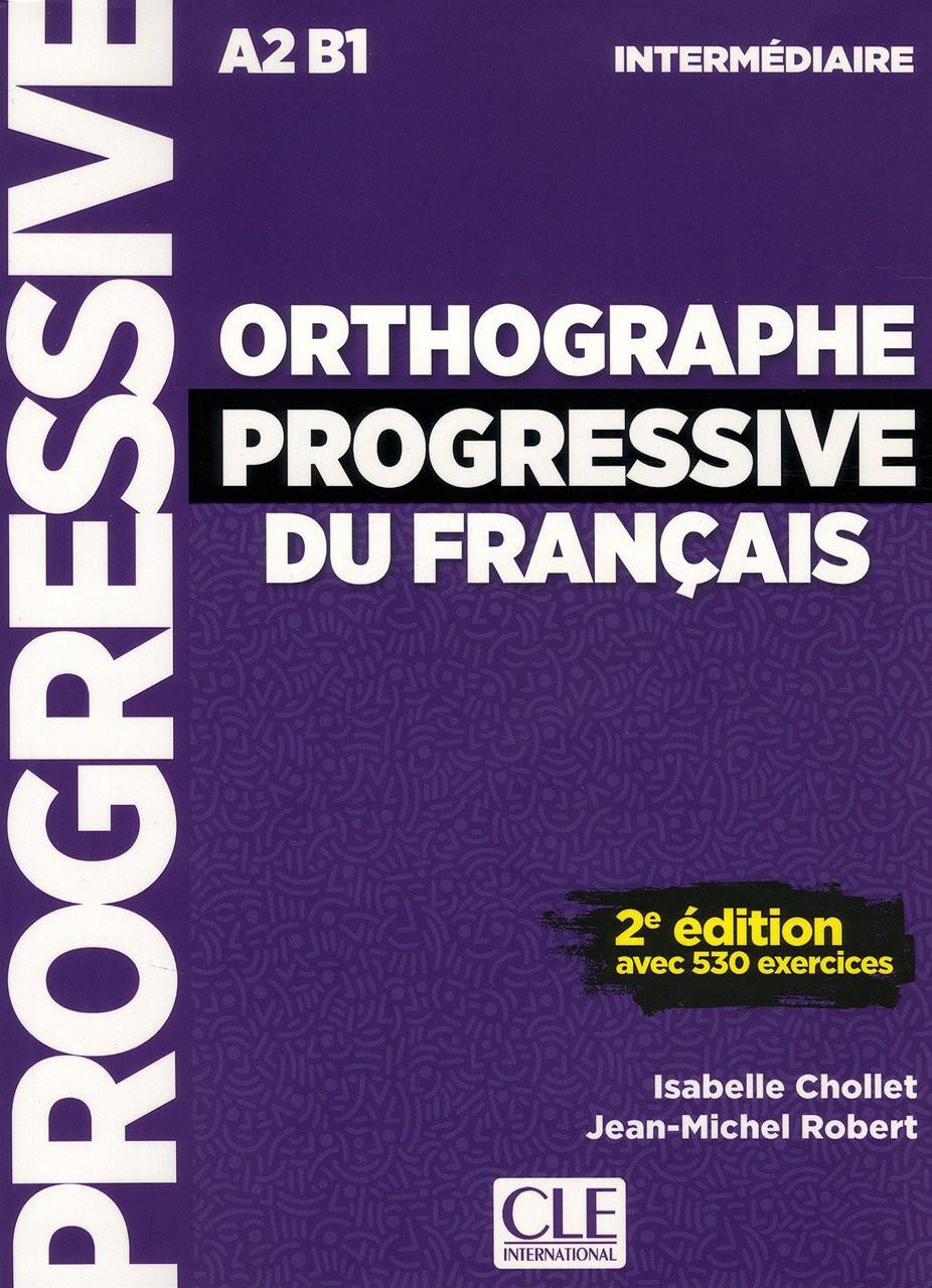 Orthographe Progressive Du Francais Intermediaire A2b1 With Cdaudio 2e Edition