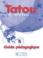 Tatou le matou niveau 1 - Guide pedagogique