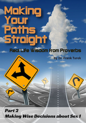 Proverbs: Making Your Paths Straight 2: Wise Decisions about Sex 1 (download)
