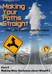 Proverbs: Making Your Paths Straight 4: Wise Decisions about Wealth 2 (download)
