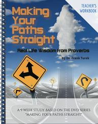 Proverbs: Making Your Paths Straight - TEACHER Workbook