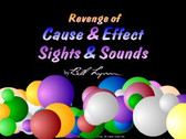Revenge of Cause & Effect Sights & Sounds