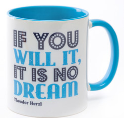 If You Will It, It Is No Dream Mug