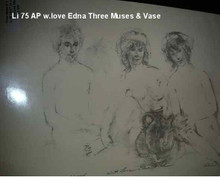 Three Muses and A Vase - Artist Proof - note - with love, Edna