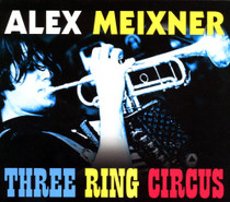 Three Ring Circus - Alex Meixner