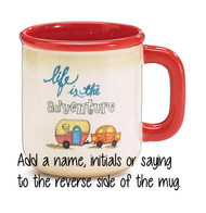 """Life is an adventure"" hand painted ceramic mug makes drinking a beverage fun!  Personalize by adding a name, initials or saying"