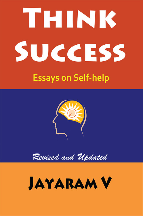 think success essays on self help think success essays on self help 2nd edition by jayaram v