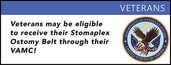 Stomaplex Ostomy Belt and Stoma Guard for Veterans VAMC: Veterans of the US military may be eligible to receive an ostomy belt and stoma guard through their VAMC.