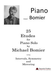 25 Etudes for Piano, with Symmetry and Mirroring, on Intervals and Combinations by Butkus-Bomier/
