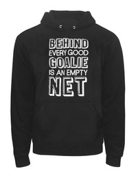Men's Behind Every Good Goalie Saying Hoodie in Black