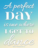 "Dance Perfect Day 8"" x 10"" Sport Poster Print"