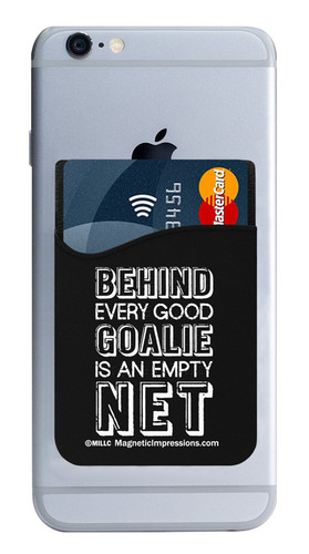 Behind Every Good Goalie Saying Cell Phone Wallet. Phone and cards not included.