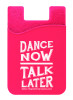 Dance Now Talk Later Saying Cell Phone Wallet in neon pink.