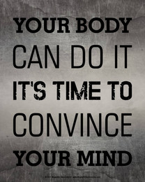 Unframed Your Body Can Do It Convince Your Mind Motivational Quote 8 x 10 Sport Poster Print