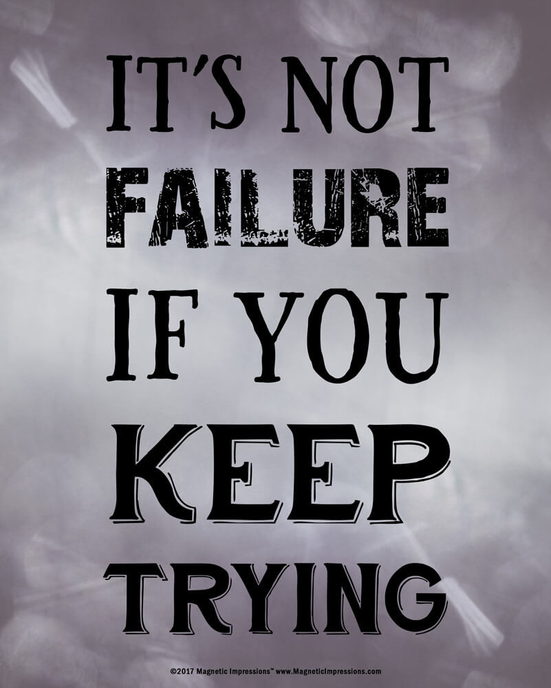 Trying Quotes: Not Failure If You Keep Trying Inspirational Quote 8 X 10